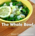 The Whole Bowl: Gluten-free, Dairy-free Soups & Stews Cover Image