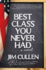 Best Class You Never Had: A Novel Cover Image
