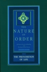 The Phenomenon of Life: An Essay on the Art of Building and the Nature of the Universe (Nature of Order #1) Cover Image