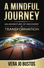 A Mindful Journey: An Adventure of Discovery and Transformation Cover Image