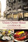Union Oyster House Cookbook: Recipes and History from America's Oldest Restaurant Cover Image