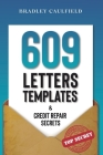 609 Letter Templates & Credit Repair Secrets: The Best Way to Fix Your Credit Score Legally in an Easy and Fast Way (Includes 10 Credit Repair Templat Cover Image
