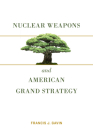 Nuclear Weapons and American Grand Strategy Cover Image