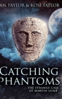 Catching Phantoms: Clear Print Hardcover Edition Cover Image