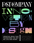 Fast Company Innovation by Design: Creative Ideas That Transform the Way We Live and Work Cover Image