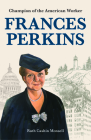 Frances Perkins: Trailblazing Champion of Working Class America Cover Image