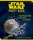 The Star Wars Party Book: Recipes and Ideas for Galactic Occasions Cover Image