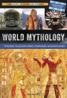 World Mythology: A Timechart of Gods and Heroes: Timeless Tales Explored, Compared and Explained Cover Image