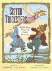 Sister Tricksters: Rollicking Tales of Clever Females Cover Image