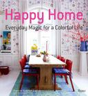 Happy Home: Everyday Magic for a Colorful Life Cover Image