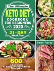 The Ultimate Keto Diet Cookbook For Beginners 2020: 600 Low Carb & Easy 5-Ingredient Recipes ( 21-Day Meal Plan ) Cover Image