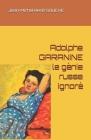 Adolphe GARANINE, le génie russe ignoré Cover Image