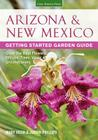 Arizona & New Mexico Getting Started Garden Guide: Grow the Best Flowers, Shrubs, Trees, Vines & Groundcovers (Garden Guides) Cover Image