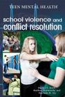 School Violence and Conflict Resolution (Teen Mental Health) Cover Image