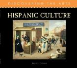 Hispanic Culture (Discovering the Arts) Cover Image