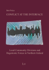 Conflict at the Interface: Local Community Divisions and Hegemonic Forces in Northern Ireland (Internationale Politik / International P) Cover Image
