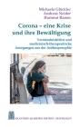Corona - eine Krise und ihre Bewältigung: Verständnishilfen und medizinisch-therapeutische Anregungen aus der Anthroposophie Cover Image
