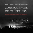Consequences of Capitalism Lib/E: Manufacturing Discontent and Resistance Cover Image