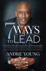 7 Ways to Lead: Evolve Professionally and Personally; Enhancing Your Leadership and Work / Life Harmony Cover Image