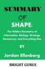 Summary of: SHAPE: The Hidden Geometry of Information, Biology, Strategy, Democracy, and Everything Else by Jordan Ellenberg Cover Image