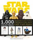 Star Wars: 1,000 Collectibles: Memorabilia and Stories from a Galaxy Far, Far Away Cover Image