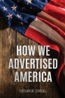 How We Advertised America Cover Image