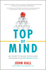 Top of Mind: Use Content to Unleash Your Influence and Engage Those Who Matter to You Cover Image