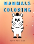 Mammals coloring book for kids: Best coloring pages Mammals Images. Preschool Activity Book Ages 2-4 Cover Image