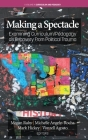 Making A Spectacle: Examining Curriculum/Pedagogy as Recovery From Political Trauma (Curriculum and Pedagogy) Cover Image