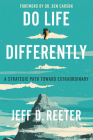 Do Life Differently: A Strategic Path Toward Extraordinary Cover Image