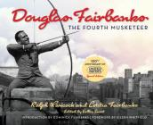 Douglas Fairbanks: The Fourth Musketeer Cover Image