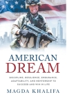 American DREAM: Discipline, Resilience, Endurance, Adaptability, and Mentorship to Succeed and Win in Life Cover Image