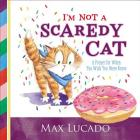 I'm Not a Scaredy Cat: A Prayer for When You Wish You Were Brave Cover Image