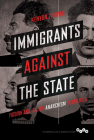 Immigrants against the State: Yiddish and Italian Anarchism in America (Working Class in American History) Cover Image