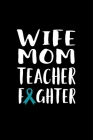 Wife Mom Teacher Fighter: 120 Pages, Soft Matte Cover, 6 x 9 Cover Image