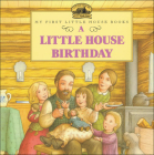 A Little House Birthday: Adapted from the Little House Books by Laura Ingalls Wilder (My First Little House Books (Prebound)) Cover Image