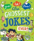 Yuck! Ick! Eww! The Grossest Jokes Ever Cover Image