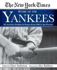New York Times Story of the Yankees: 382 Articles, Profiles and Essays from 1903 to Present Cover Image