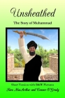 Unsheathed: The Story of Muhammad (Short Version with B&W Pictures) Cover Image