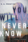 You Will Never Know: A Novel Cover Image