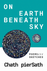 On Earth Beneath Sky: Poems and Sketches Cover Image