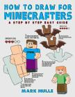 How to Draw for Minecrafters: A Step by Step Easy Guide (An Unofficial Minecraft Book) Cover Image