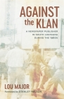 Against the Klan: A Newspaper Publisher in South Louisiana during the 1960s (Media and Public Affairs) Cover Image