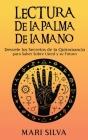 Lectura de la palma de la mano: Desvele los secretos de la quiromancia para saber sobre usted y su futuro Cover Image