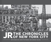 JR: The Chronicles of New York City Cover Image