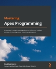 Mastering Apex Programming: A developer's guide to learning advanced techniques and best practices for building robust Salesforce applications Cover Image