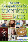 The Best Competitions for Talented Kids: Win Scholarships, Big Prize Money, and Recognition Cover Image