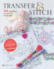 Transfer & Stitch: 140 Beautiful Designs to Embroider Cover Image