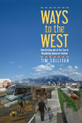 Ways to the West: How Getting Out of Our Cars Is Reclaiming America's Frontier Cover Image