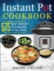 Instant Pot Cookbook: 575 Best Instant Pot Recipes of All Time (with Nutrition Facts, Easy and Healthy Recipes) Cover Image